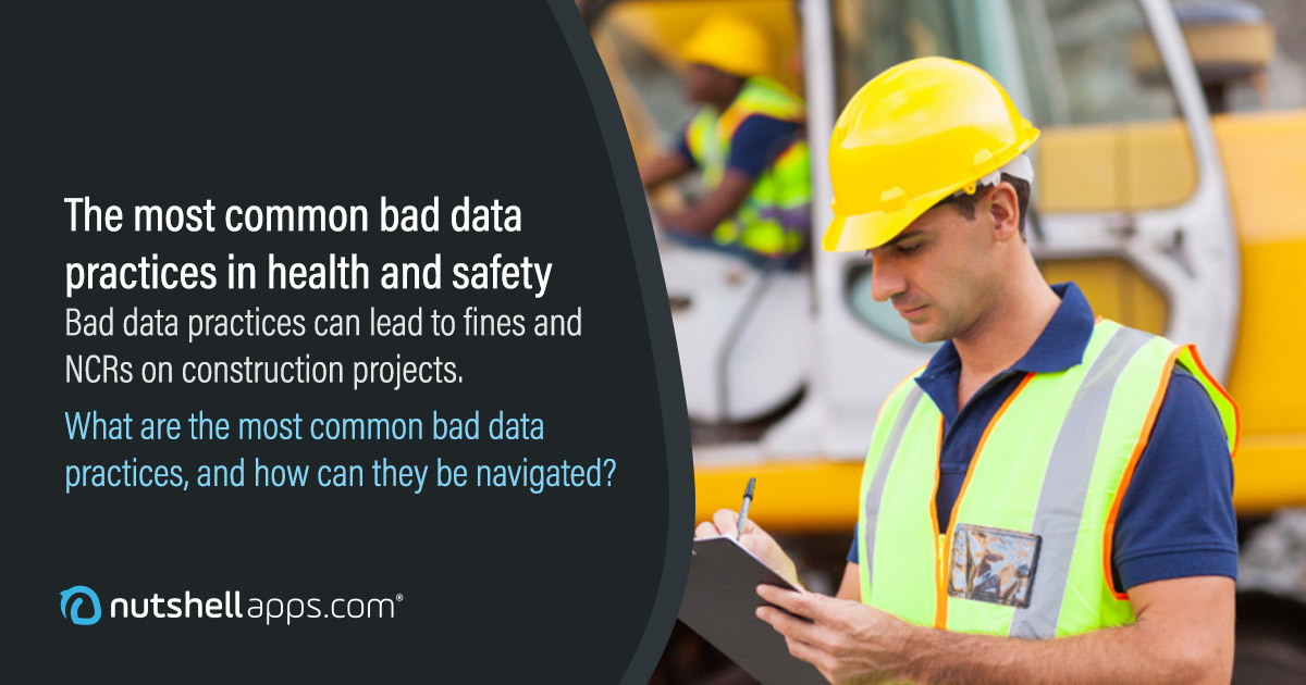 Five bad data practices in health and safety, and how to remedy them